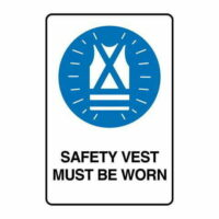 Safety Vest Must Be Worn -Poly Sign