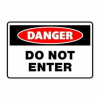 Danger Do Not Enter Sign -Poly