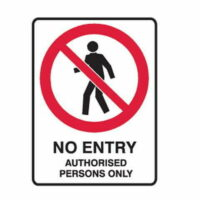 No Entry Authorised Persons Only Sign -Poly
