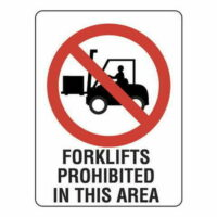 Forklifts Prohibited In this Area Sign -Poly
